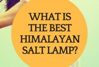 Best Himalayan Salt Lamps Top 7 Put To The Test Healthrelieving regarding sizing 735 X 1102